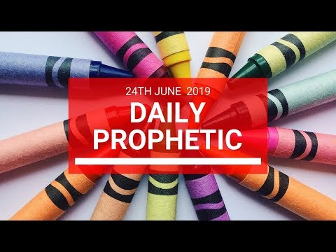 Daily Prophetic 24 June 2019 Word 2