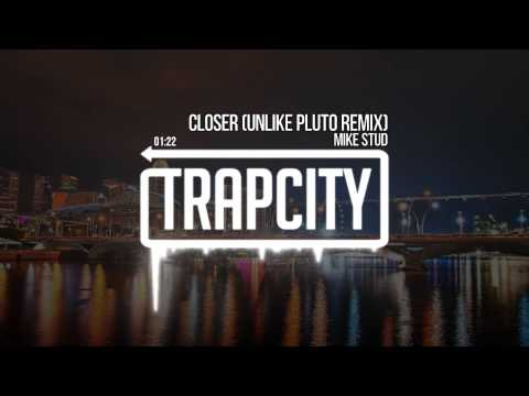 Mike Stud - Closer (Unlike Pluto Remix) - UC65afEgL62PGFWXY7n6CUbA