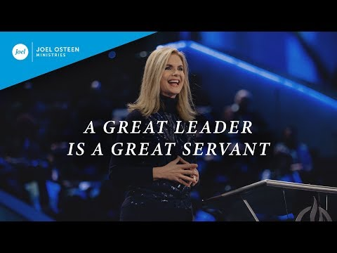 A Great Leader is a Great Servant  Victoria Osteen