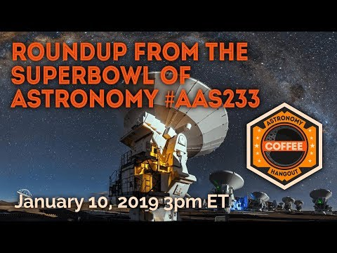 Review of Astro News from The Superbowl of Astronomy - UCQkLvACGWo8IlY1-WKfPp6g