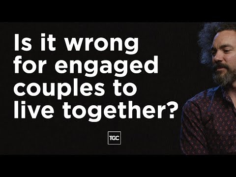 Is It Wrong for Engaged Couples to Live Together?