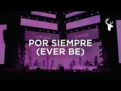 Por Siempre (Ever Be) - Kalley Heiligenthal  Bethel Music En Espaol