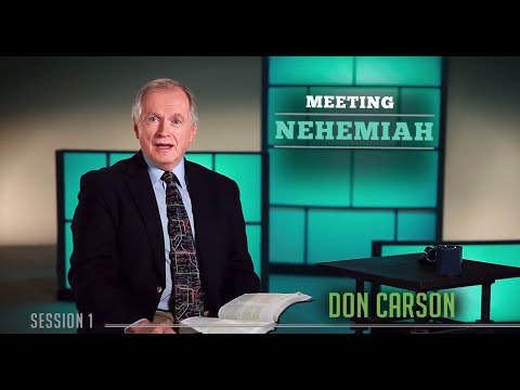 Rebuild Part 1  Introduction to Nehemiah  Don Carson