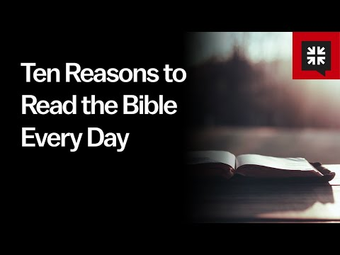 Ten Reasons to Read the Bible Every Day // Ask Pastor John
