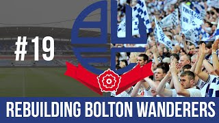 Football Manager 2019 Live Stream - Bolton Wanderers - Episode 19