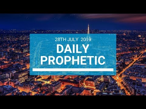 Daily Prophetic 28 July 2019 Word 1