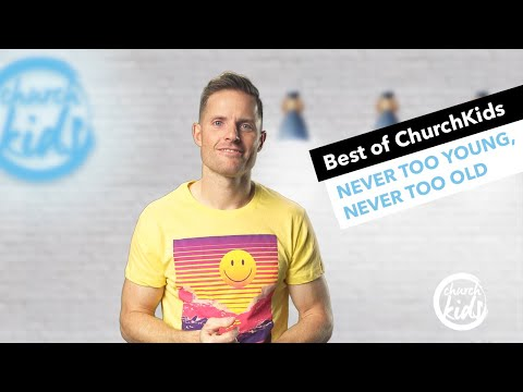 ChurchKids: Never Too Young, Never Too Old