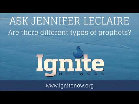 Are There Different Types of Prophets?  Ask Jennifer LeClaire  Ignite Prophetic Network