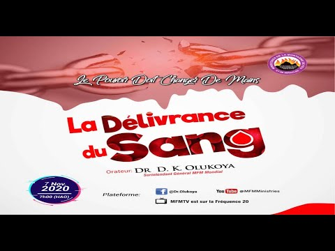 FRENCH  DELIVERANCE OF THE BLOOD  PMCH 7TH NOVEMBER 2020  DR. D.K OLUKOYA(G.O MFM WORLD WIDE)