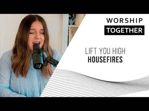 Lift You High // Housefires // New Song Cafe