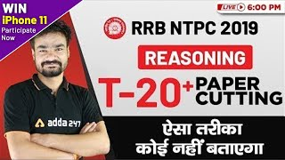 RRB NTPC 2019 - Reasoning -  T 20+ Question Series Paper Cutting