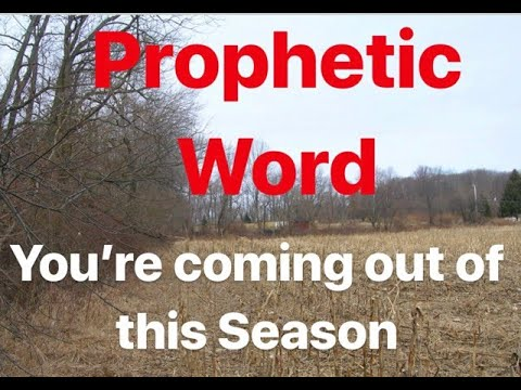 Prophetic Word - You're Coming Out of This Season