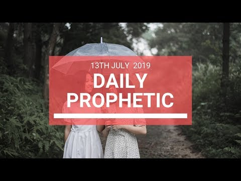 Daily Prophetic 13 July Word 6