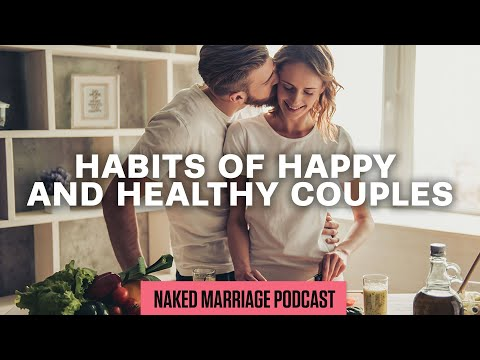 Habits of Happy and Healthy Couples  Dave and Ashley Willis
