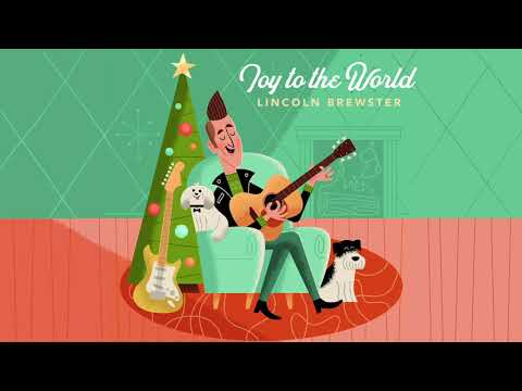 Lincoln Brewster - Joy To The World (Official Audio)