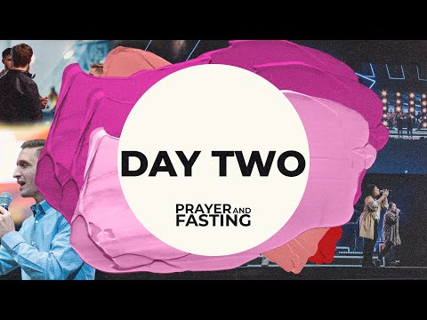 Fasting & Prayer  Day 2