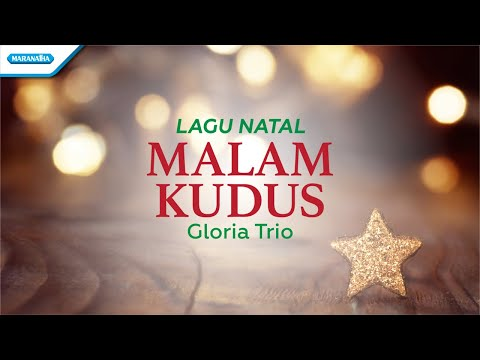 Malam Kudus - Lagu Natal - Gloria Trio (with lyric)