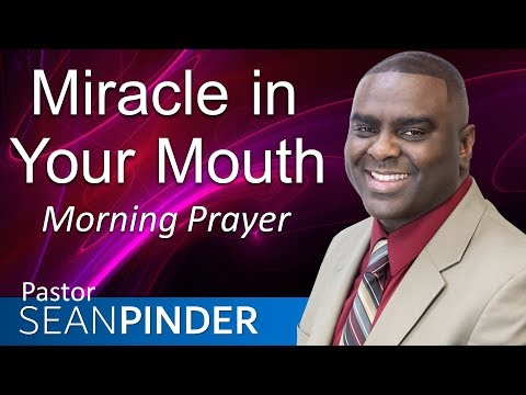 MIRACLE IN YOUR MOUTH - MARK 5 - MORNING PRAYER  PASTOR SEAN PINDER