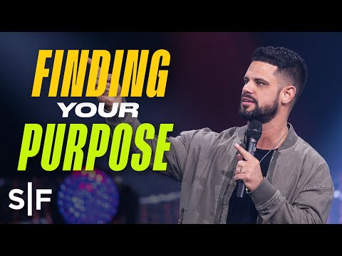 Finding Your Purpose  Steven Furtick