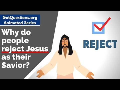 Why do people reject Jesus as their Savior?