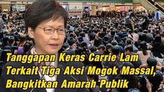 Tanggapan Keras Carrie Lam Terkait Tiga Aksi Mogok Massal di Hong Kong, Bangkitkan Amarah Publik