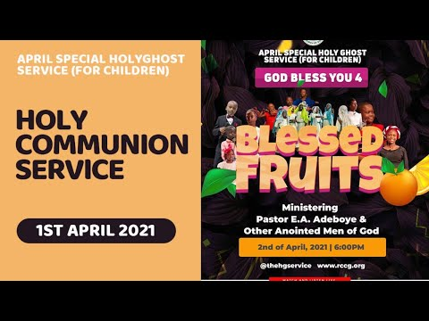 RCCG APRIL 2021 HOLY COMMUNION SERVICE