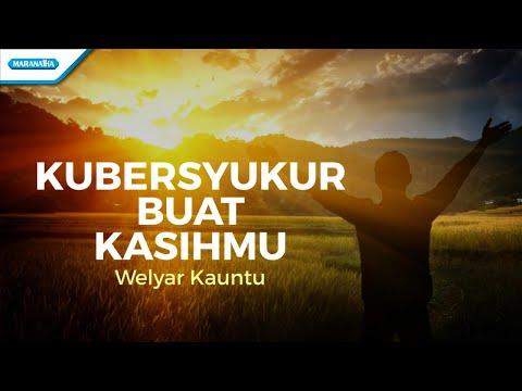 Welyar Kauntu - Kubersyukur buat kasihMu (With Lyric)
