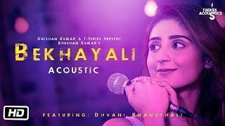Dhvani Bhanushali New Song   Bekhayali Acoustic   Dhvani Bhanushali Version   Kabir Singh