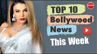 Rakhi Sawant | Deepika Padukone | Alia Bhatt | Bollywood News This Week | 05 Aug - 10 Aug 2019