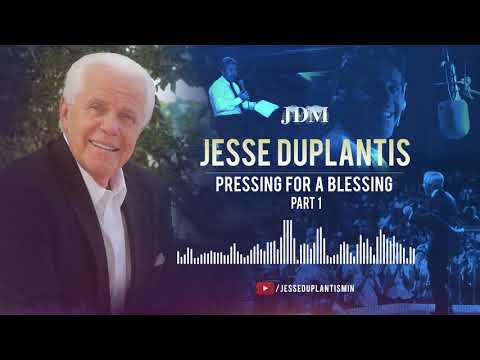 Pressing for a Blessing, Part 1 Jesse Duplantis