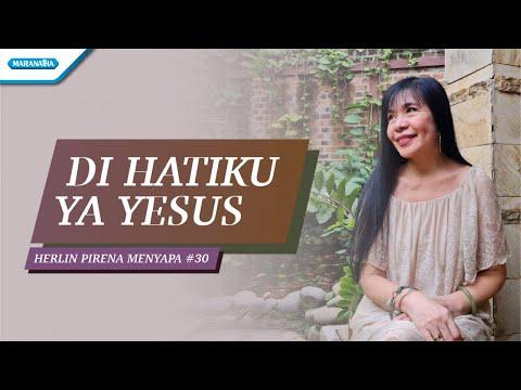 Di Hatiku Ya Yesus - Herlin Pirena Menyapa 30 (Video)