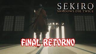 Sekiro: Shadows Die Twice | Cómo obtener el final Retorno