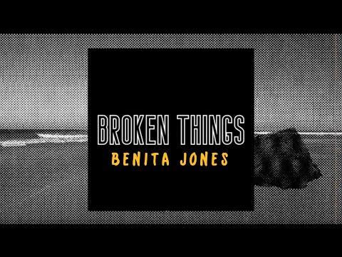 Broken Things - Benita Jones (Official Lyric Video)