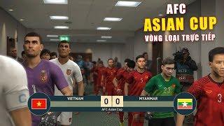 PES19 | ASIAN CUP | VIETNAM vs MYANMAR - Thử thách bóng đá dùng đội hình thấp nhât 1m55 (17/2 )