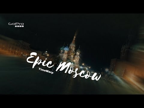 Epic Moscow | Эпическая Москва | GoPro Hero 7 black | Timewarp | cinematic