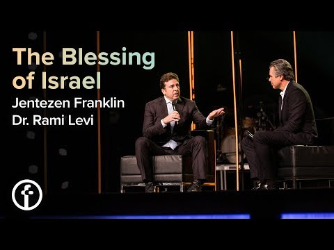 The Blessing of Israel  Pastor Jentezen Franklin & Dr. Rami Levi