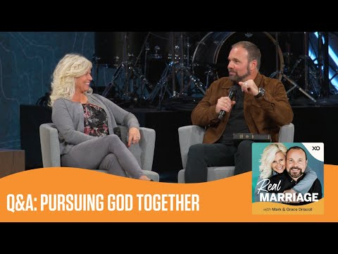 Q&A: Pursuing God Together  Real Marriage Podcast  Mark and Grace Driscoll