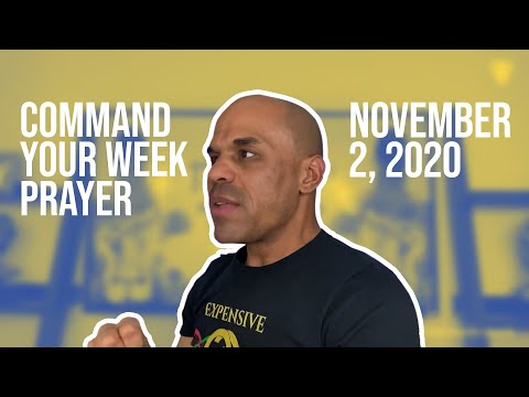 Command Your Week Prayer - November 2, 2020