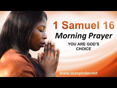 You Are Gods CHOICE - 1 Samuel 16 - Morning Prayer