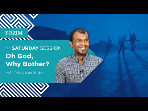 3 Reasons Why to Bother with Belief in God  Max Jeganathan  RZIM  The Saturday Session