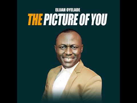 THE PICTURE OF YOU [LYRICS VIDEO] by Elijah Oyelade