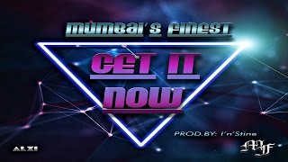 Get It Now  - mumbaisfinest , HipHop