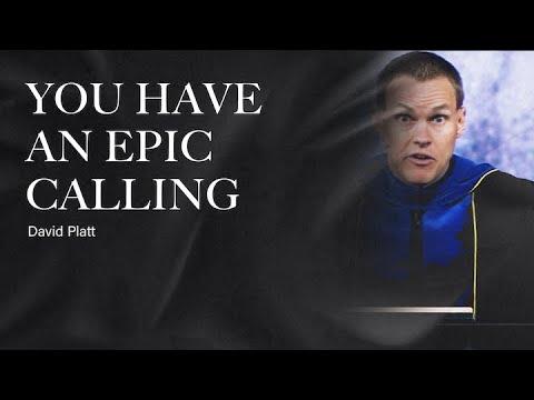 David Platt // You Have An Epic Calling