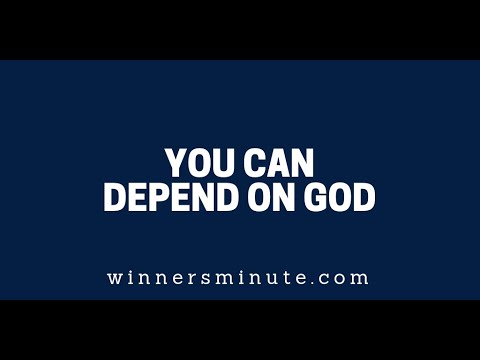 You Can Depend on God  The Winner's Minute With Mac Hammond