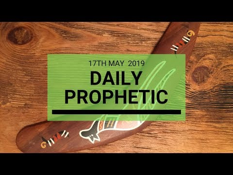 Daily Prophetic message 17 May 2019