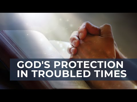God's Protection in Troubled Times (Coronavirus)