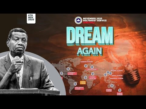 RCCG NOVEMBER 2020 HOLY GHOST SERVICE - DREAM AGAIN