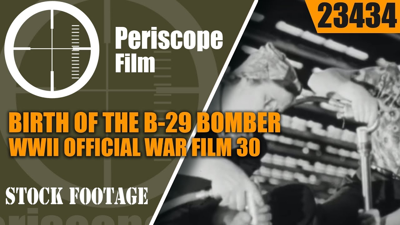 BIRTH OF THE B-29 BOMBER  WWII OFFICIAL WAR FILM 30 23434