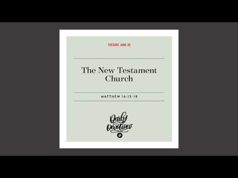 The New Testament Church - Daily Devotional