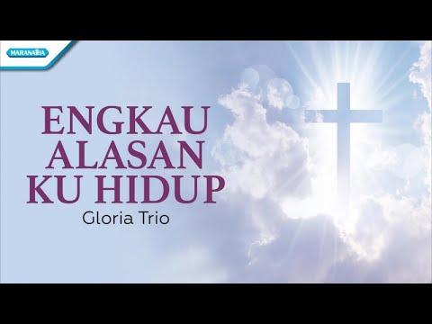 Yesus Pegang Erat Tanganku (Engkau Alasan Ku Hidup) - Gloria Trio (with lyric)
